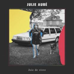 Julie Aubé - Joie de vivre