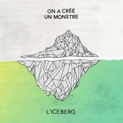 On a crée un monstre - l'iceberg LP Vynil