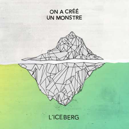 On a crée un monstre - l'iceberg LP Vynil
