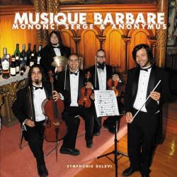 Mononc' Serge & Anonymus - Musique Barbare - LP Vinyle