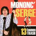 Mononc ' Serge - 13 tounes trash CD