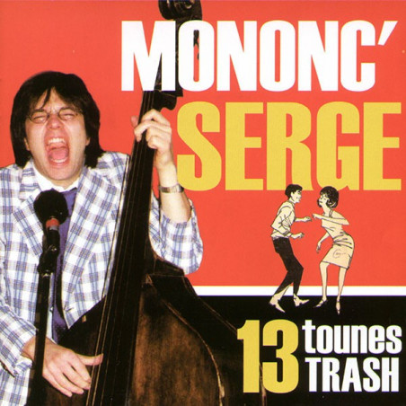 Mononc ' Serge - 13 tounes trash CD