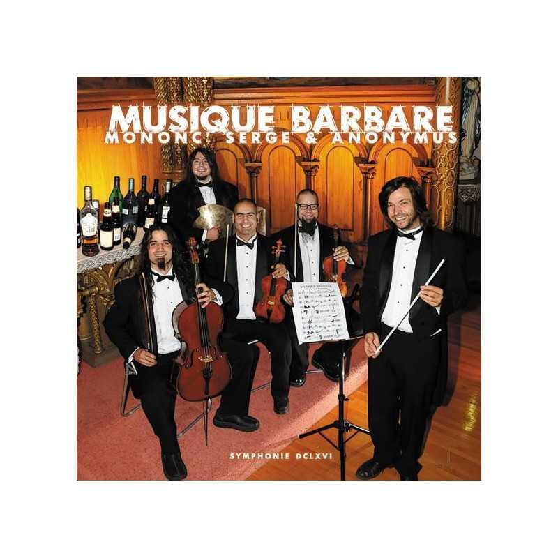 Mononc Serge & Anonymus - Musique Barbare