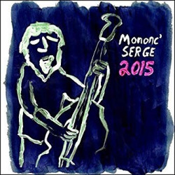 Mononc'Serge - 2015 CD