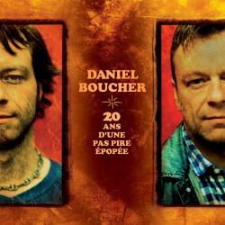 Daniel Boucher - 20 ans d'une pas pire épopée - LP Vinyle