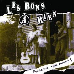 Les Bons à Rien - Advienne que pourri! - LP Vinyl