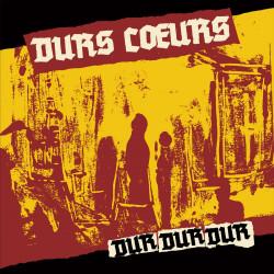 Durs Coeurs - Dur Dur Dur - LP Vinyle