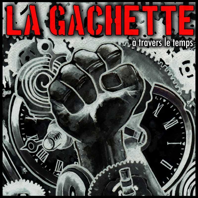 La Gachette - À travers le temps - CD