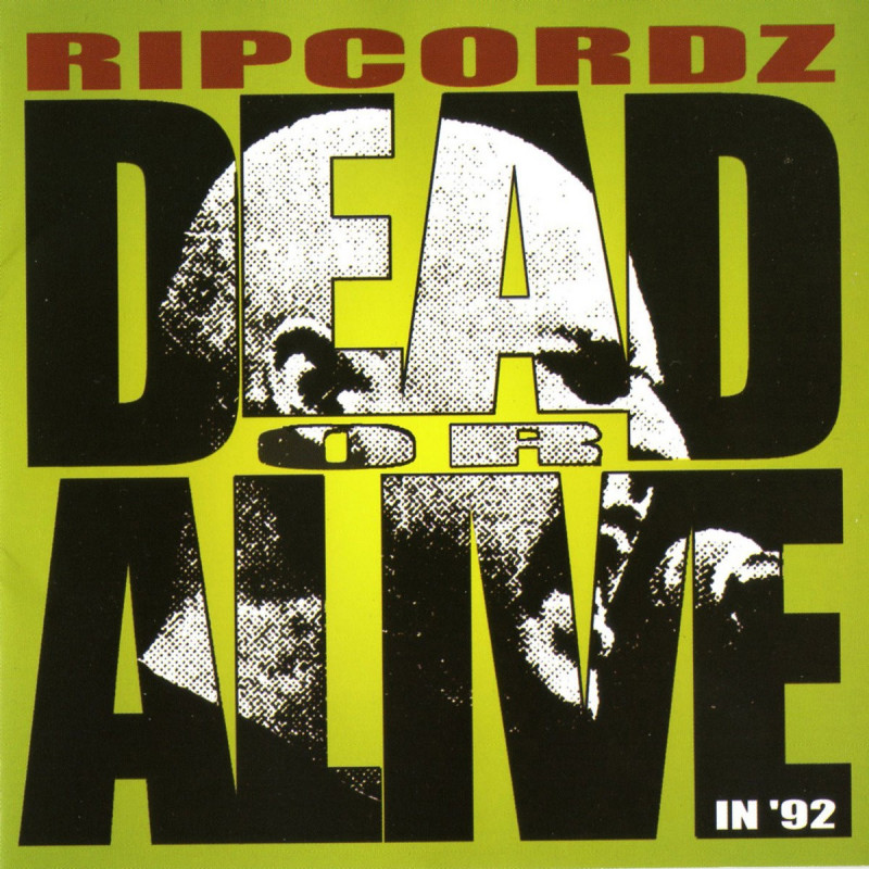 Ripcordz - Dead or Alive in '92 - Double CD