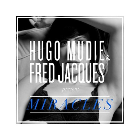 Miracles - Hugo Mudie & Fred Jacques Present Miracles - CD