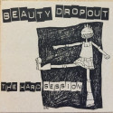 Beauty Dropout - The Hard Session - CD