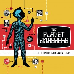 The Planet Smashers - Too Much Information - CD