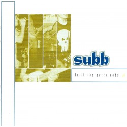 Subb - Until The Party Ends - CD