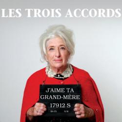 Les Trois Accords - J'aime...