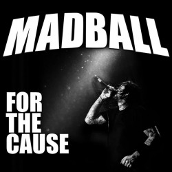 Madball - For The Cause -...