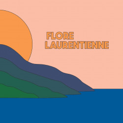 Flore Laurentienne - Volume...