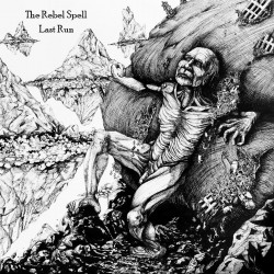 The Rebel Spell - Last Run...