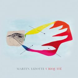 Martin Lizotte - Ubiquité -...