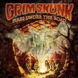 Grimskunk - Fires Under The...