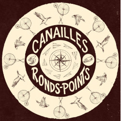Canailles - Ronds-points -...