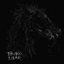 Bronco Libre - Bronco Libre...