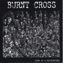 Burnt Cross - Life Is A...