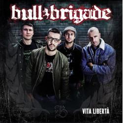 Bull Brigade - Vita Libertà...