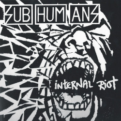 Subhumans - Internal Riot -...