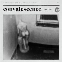 Milanku - Convalescence -...
