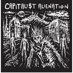 Capitali$t Alienation - S/T...