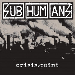 Subhumans - Crisis Point -...