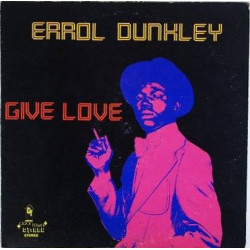 Errol Dunkley - Give Love -...