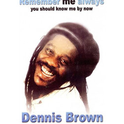 Dennis Brown - Remember Me...