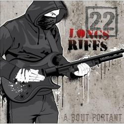 22 Longs Riffs - À bout...