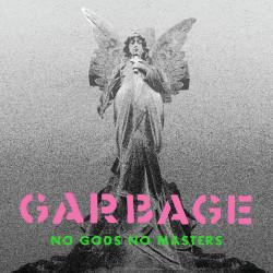Garbage - No Gods No...