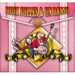 Deux Folles & Un Banjo -...